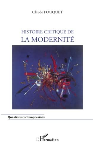 9782296035058: Histoire critique de la modernité