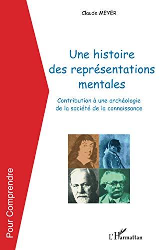 9782296035379: Une histoire de repr�sentations mentales : Contribution � une arch�ologie de la soci�t� de la connaissance