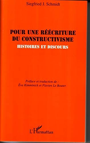 9782296036574: Pour une réécriture du constructivisme : Histoires et discours