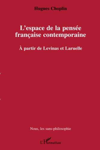 9782296036710: L'espace de la pensée française contemporaine : A partir de Levinas et Laruelle