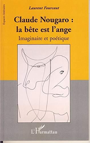 9782296036734: Claude Nougaro : la bête et l'ange : Imaginaire et poétique