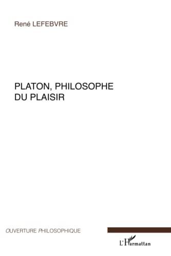 9782296036963: Platon, philosophe du plaisir