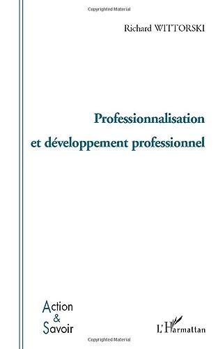 9782296037359: Professionnalisation et développement professionnel (French Edition)