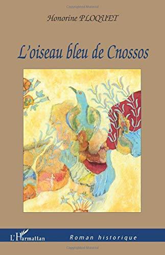 9782296037373: L'oiseau bleu de Cnossos (French Edition)