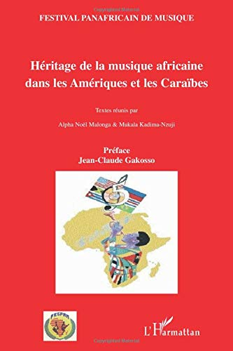 Héritage de la musique africaine dans les Amériques et les Caraïbes (French Edition): Jean-Claude ...