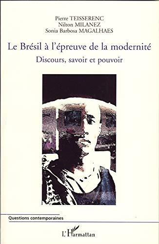 9782296038004: Le Br�sil � l'�preuve de la modernit� : Discours, savoir et pouvoir (Questions contemporaines)