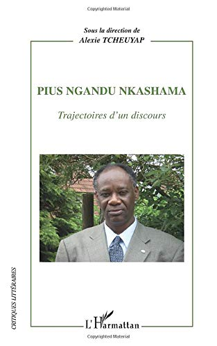 9782296038011: Pius Ngandu Nkashama: Trajectoires d'un discours (French Edition)