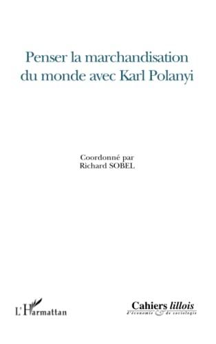9782296038042: Penser la marchandisation du monde avec Karl Polanyi: hors-série