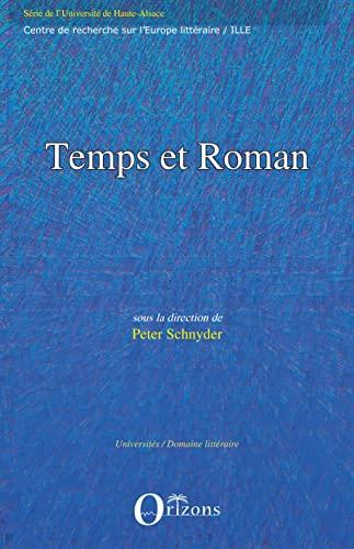 9782296038141: Temps et roman: Evolutions de la temporalité dans le roman européen du XXème siècle (French Edition)