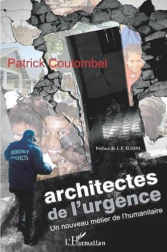 9782296038363: Architectes de l'urgence: Un nouveau métier de l'humanitaire (French Edition)