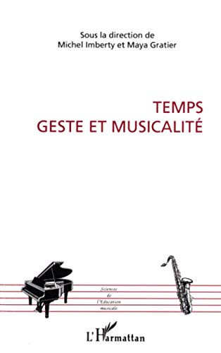 9782296038516: Temps, geste et musicalité (Sciences de l'Education musicale)