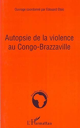 9782296039513: Autopsie de la violence au Congo-Brazzaville