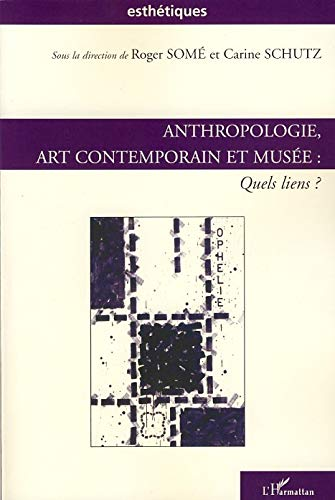 9782296039650: Anthropologie, art contemporain et musée (French Edition)