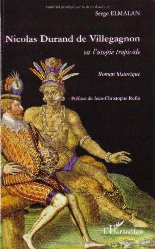 9782296040021: Nicolas Durand de Villegagnon : Ou l'utopie tropicale