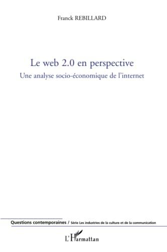 9782296040366: Le web 2.0 en perspective : Une analyse socio-économique de l'internet