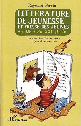 Litterature de jeunesse et presse des jeunes au debut du XXIe sie: Perrin Raymond