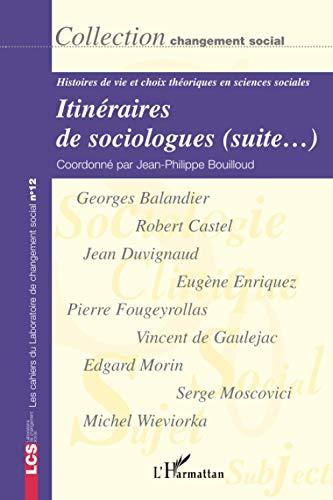 9782296040724: Itin�raires de sociologues (suite...) : Histoires de vie et choix th�oriques en sciences sociales