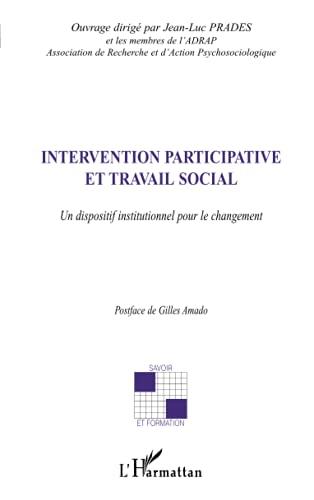 9782296040762: Intervention participative et travail social : Un dispositif institutionnel pour le changement