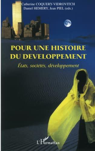 9782296041233: Pour une histoire du développement: Etats, sociétés, développement (French Edition)