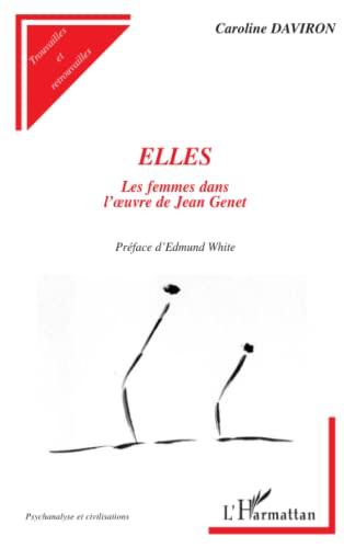 9782296043619: Elles : Les femmes dans l'oeuvre de Jean Genet