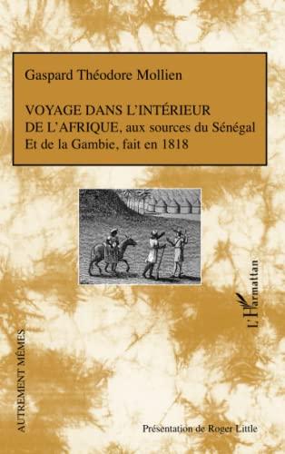 9782296045705: Voyage dans l'int�rieur de l'Afrique, aux sources du S�n�gal et de la Gambie, fait en 1818