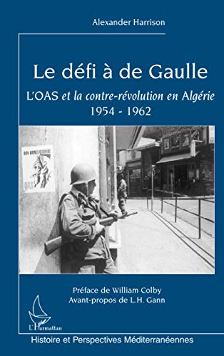 9782296045767: Le défi à de Gaulle: L'OAS et la contre-révolution en Algérie 1954-1962 (French Edition)