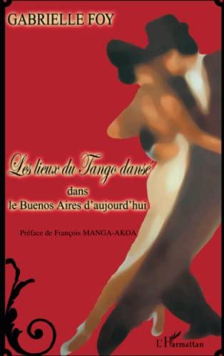 9782296046023: Les lieux du Tango dansé (French Edition)