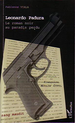 9782296046504: Leonardo Padura: Le roman noir au paradis perdu (French Edition)