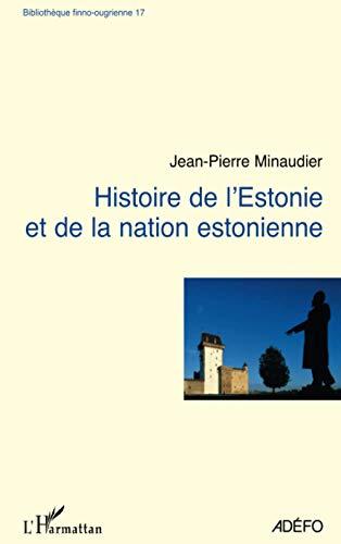 9782296046733: Histoire de l'Estonie : Et de la nation estonienne