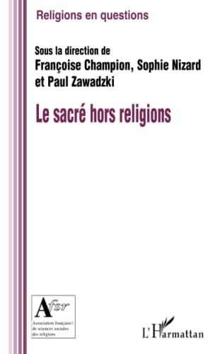 9782296046955: Le sacr� hors religions