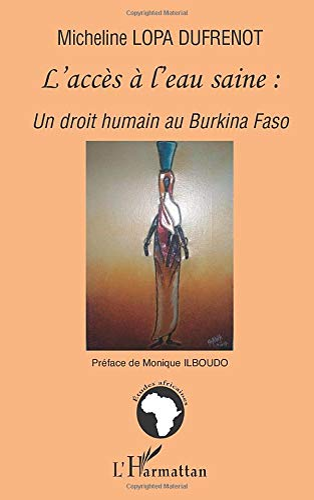 9782296047006: L'accès à l'eau saine : un droit humain au Burkina Faso