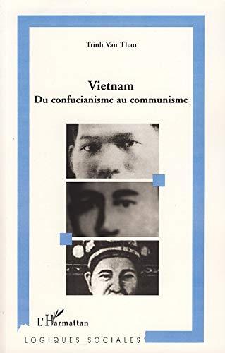 9782296047327: Vietnam : Du confucianisme au communisme