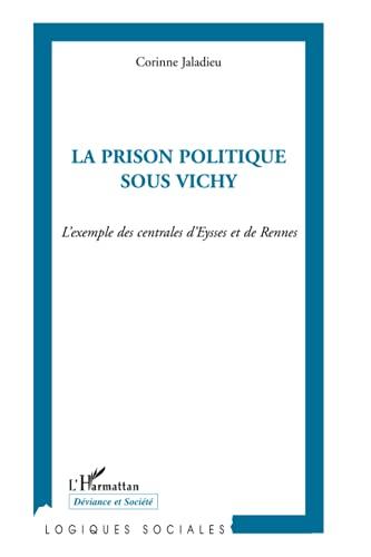 9782296047488: La prison politique sous Vichy : L'exemple des centrales d'Eysses et de Rennes