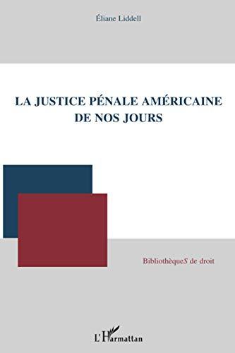 9782296047501: La justice pénale américaine de nos jours (French Edition)