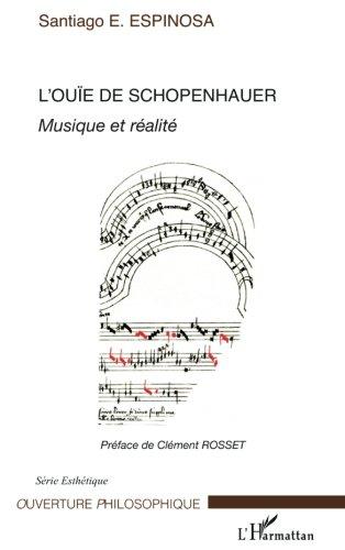 9782296047624: L'ouïe de Schopenhauer: Musique et réalité (Ouverture philosophique)