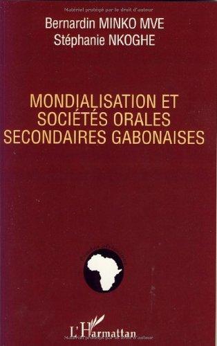 9782296049055: Mondialisation et soci�t�s orales secondaires gabonaises