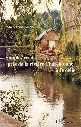 9782296049406: Simples Recits Pres de la Riviere Charentonne a Broglie (French Edition)