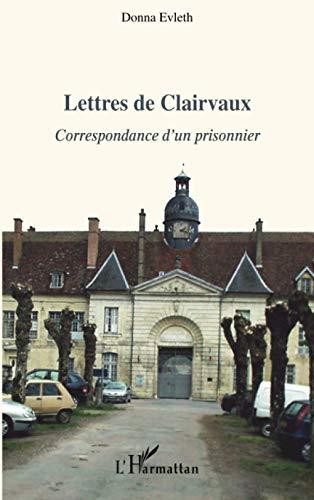 9782296050280: Lettres de Clairvaux : Correspondance d'un prisonnier