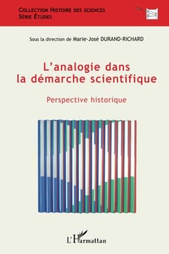 9782296050723: L'analogie dans la démarche scientifique : Perspective historique