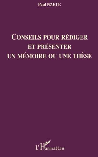 9782296050778: Conseils pour rédiger et présenter un mémoire ou une thèse