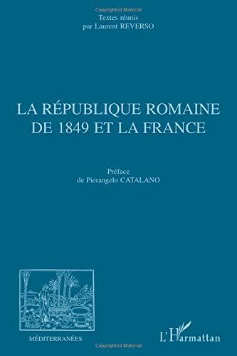 9782296051089: La République romaine de 1849 et la France (French Edition)