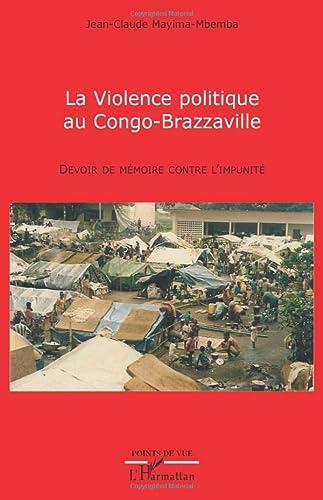 VIOLENCE POLITIQUE AU CONGO BRAZZAVILLE DEVOIR DE: MAYIMA-MBEMBA JEAN-CLAUDE