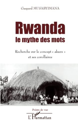 9782296052666: Rwanda le mythe des mots: Recherche sur le concept akazu