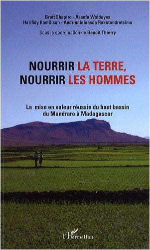 9782296053229: Nourrir la terre, nourrir les hommes : La mise en valeur réussie du haut bassin du Mandrare à Madagascar