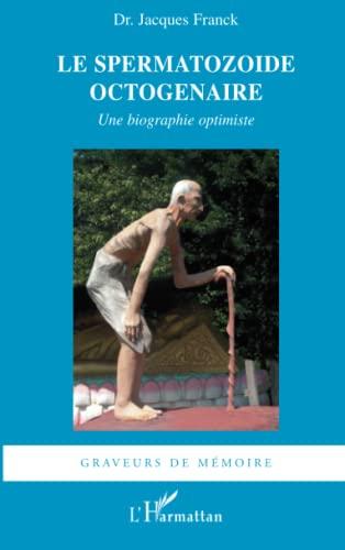 9782296053502: Spermatozoide Octogenaire une Biographie Optimiste