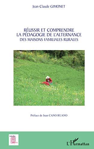 9782296053526: Réussir et comprendre la pédagogie de l'alternance des maisons familiales rurales