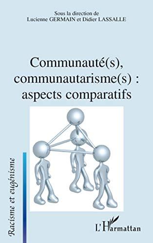 9782296053663: Communauté(s), communautarisme(s) : aspects comparatifs