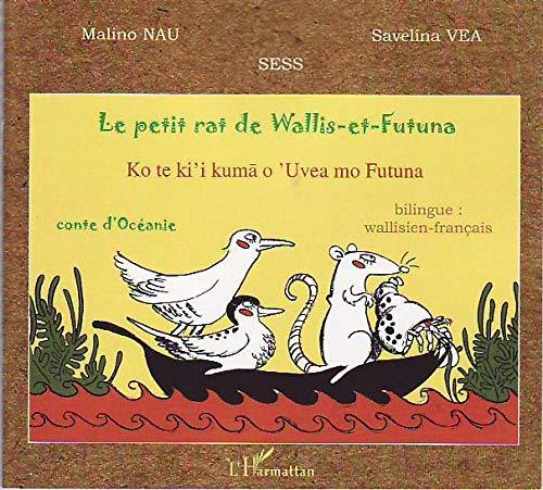 Le petit rat de Wallis-et-Futuna : Edition: Malino Nau; Savelina