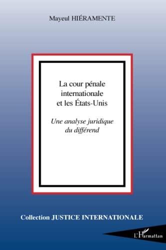 9782296055476: La Cour p�nale internationale et les Etats-Unis : Une analyse juridique du diff�rend