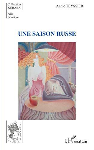 Saison Russe (French Edition): Teyssier Annie